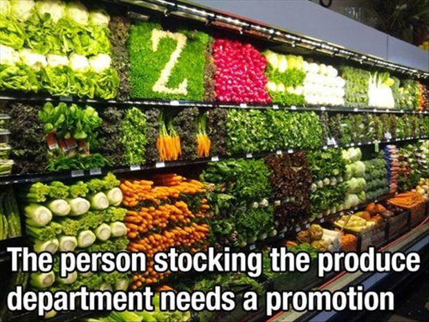 The person stocking the produce department needs a promotion Picture Quote #1