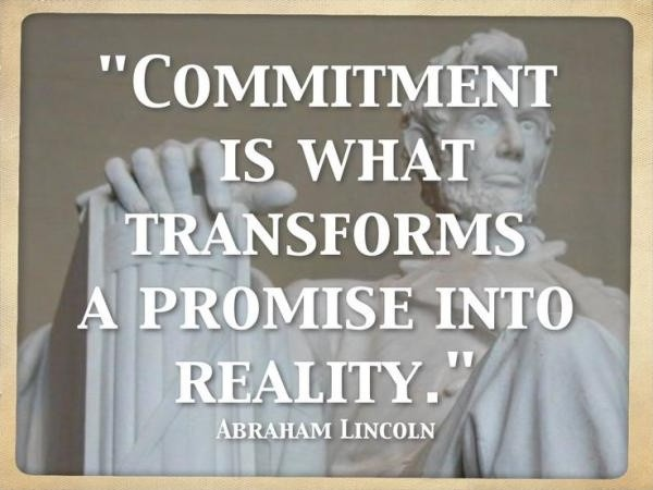 Commitment is what transforms a promise into reality Picture Quote #2