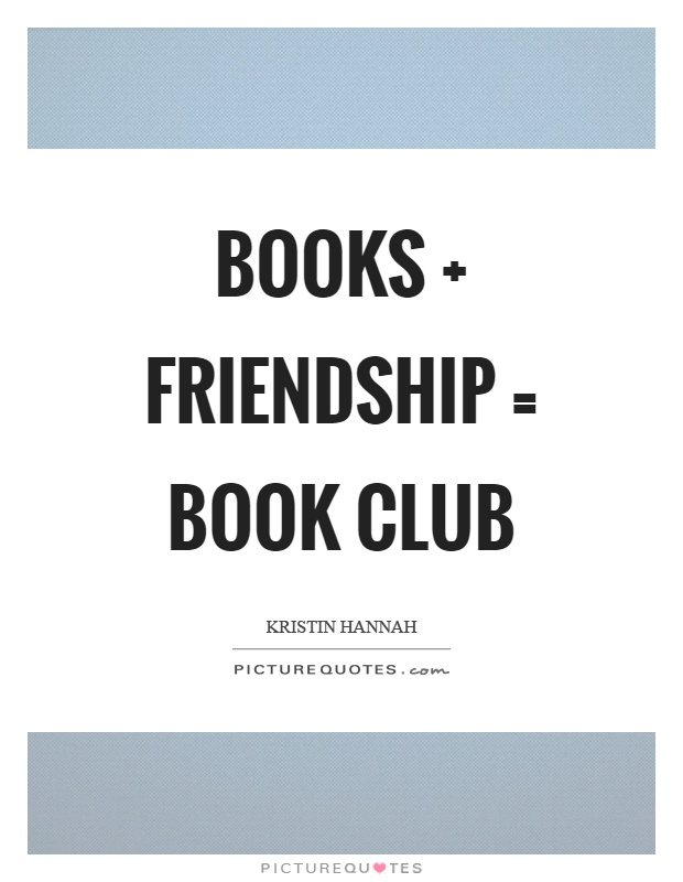 Books   friendship = book club Picture Quote #1
