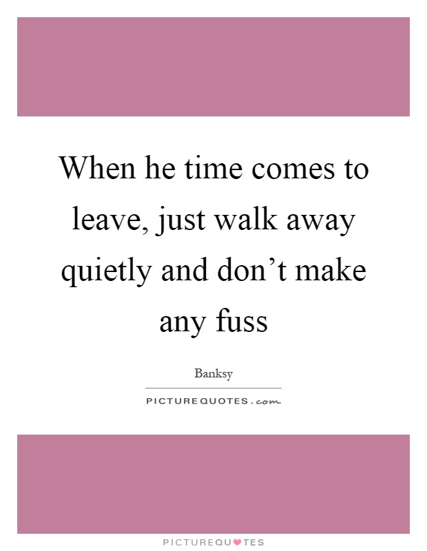 Time it when walk away to is 5 Signs
