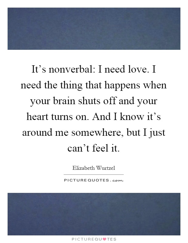 Need Love Quotes Pleasing It's Nonverbal I Need Lovei Need The Thing That Happens When