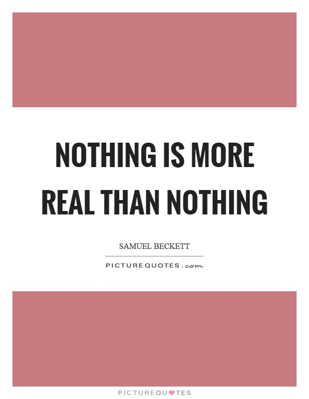 Nothing is more real than nothing Picture Quote #1