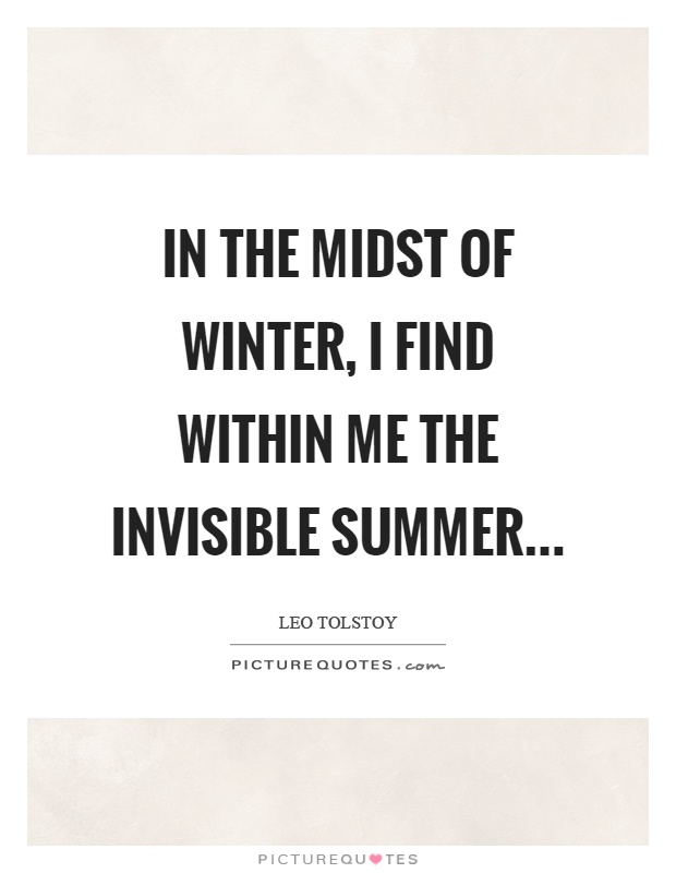 In the midst of winter, I find within me the invisible summer Picture Quote #1