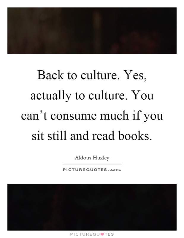 back to culture yes actually to culture you can t