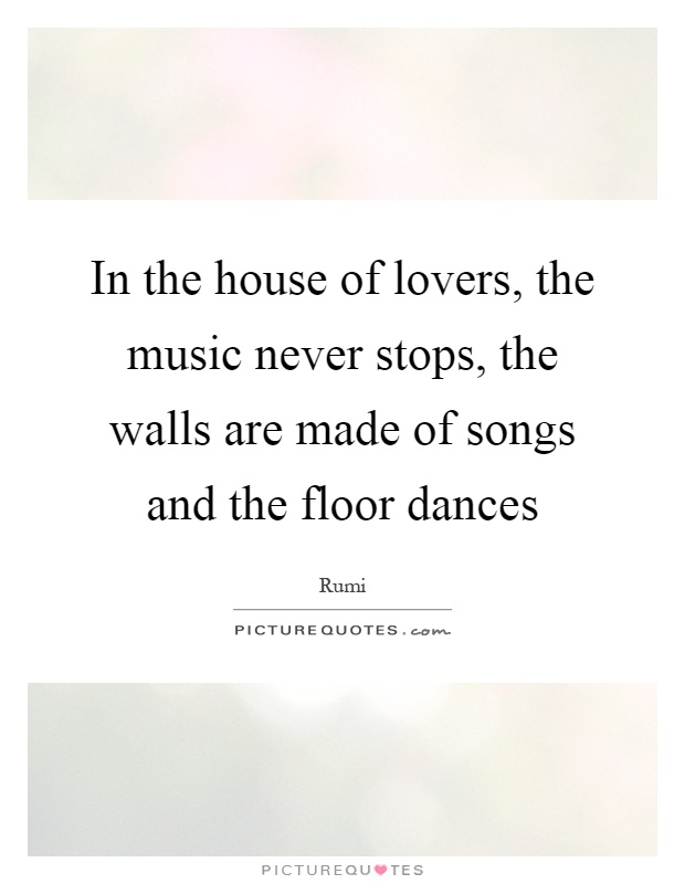 In the house of lovers the music never stops the walls for House music lovers