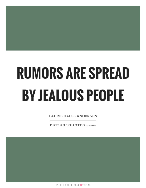 Quotes About Jealous People Fascinating Rumors Are Spreadjealous People  Picture Quotes