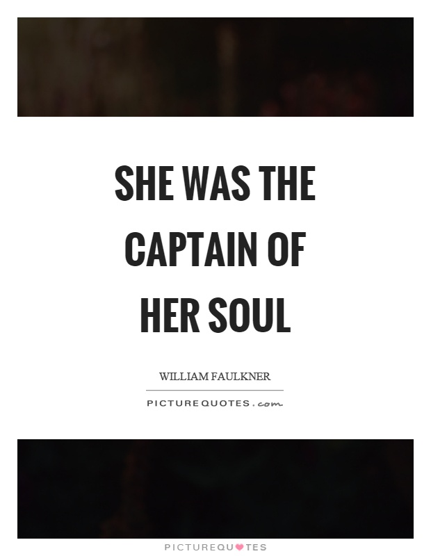 She was the captain of her soul Picture Quote #1