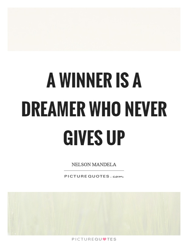 A winner is a dreamer who never gives up Picture Quote #1