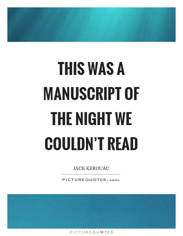 This was a manuscript of the night we couldn't read Picture Quote #1