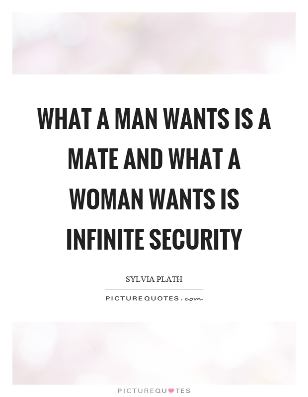 What A Woman Wants From A Man Quotes: What A Man Wants Is A Mate And What A Woman Wants Is