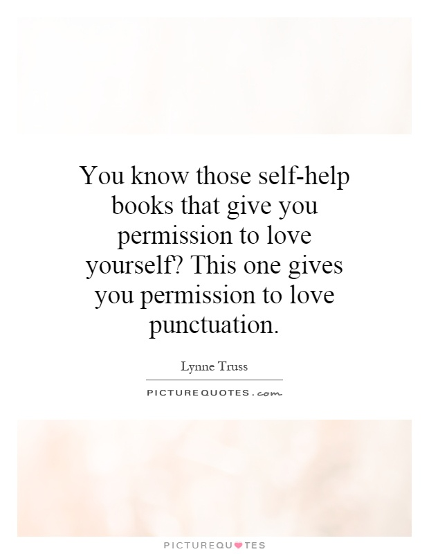 You know those self-help books that give you permission to ...