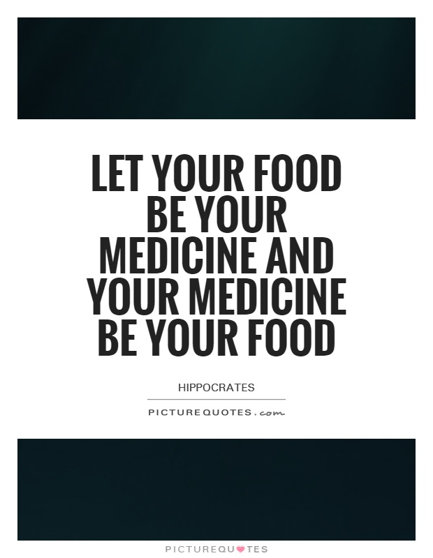 Let your food be your medicine and your medicine be your food Picture Quote #1