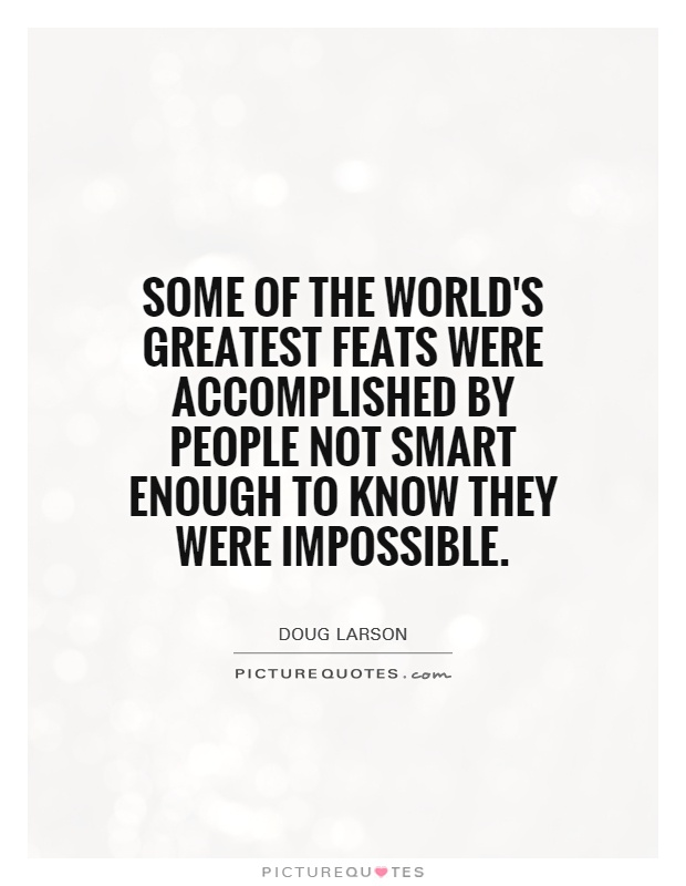the worlds greatest people The world's 50 greatest leaders  it turns out the world is full of people you've never heard of who are rallying followers to make life better in ways you never imagined the professor who.