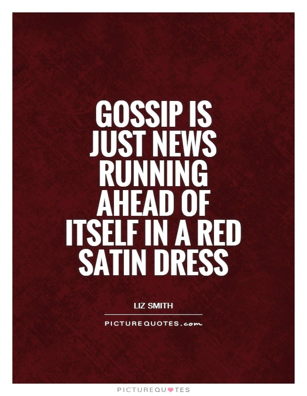 Gossip is just news running ahead of itself in a red satin dress Picture Quote #1