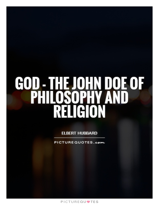 God - the John Doe of philosophy and religion Picture Quote #1