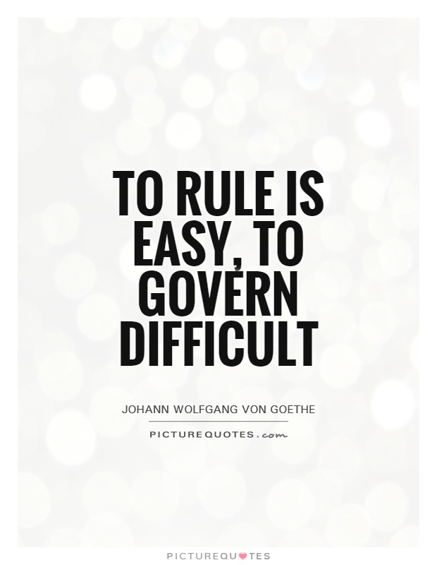 To rule is easy, to govern difficult Picture Quote #1