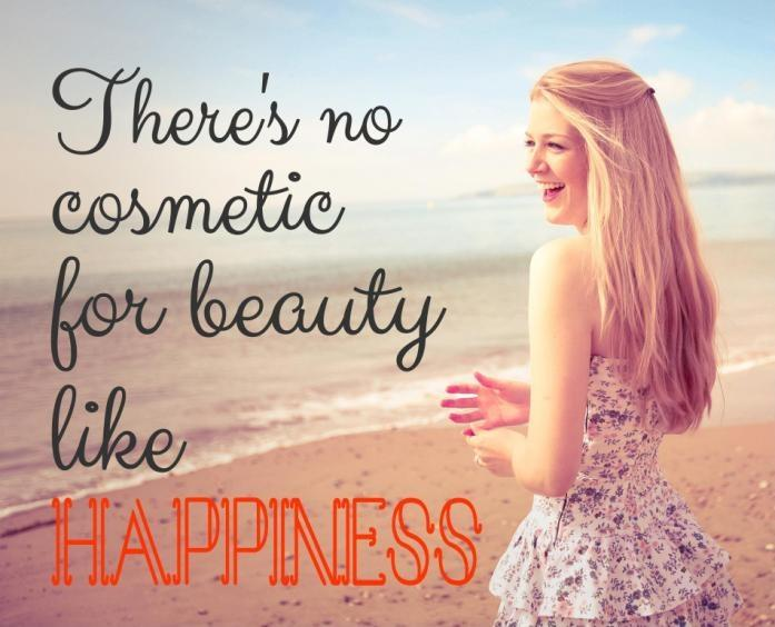 There is no cosmetic for beauty like happiness Picture Quote #1