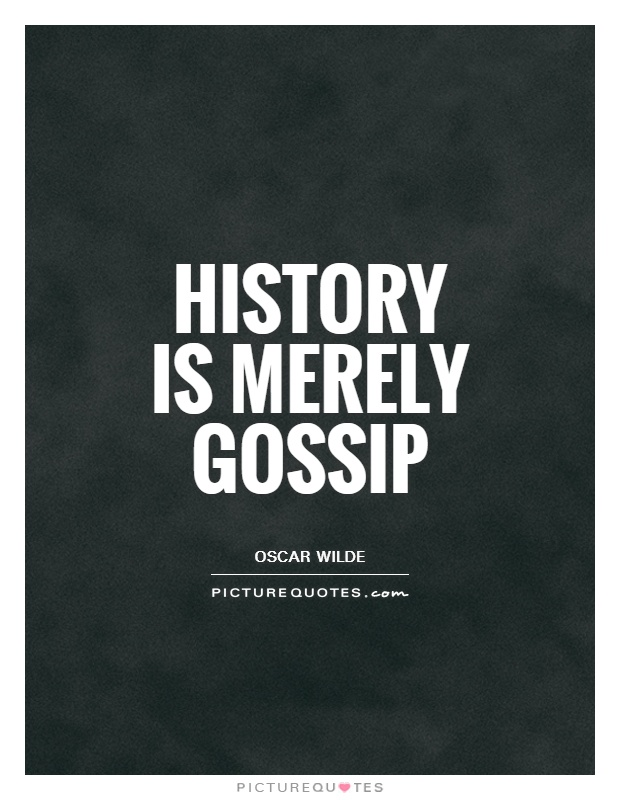 History is merely gossip Picture Quote #1