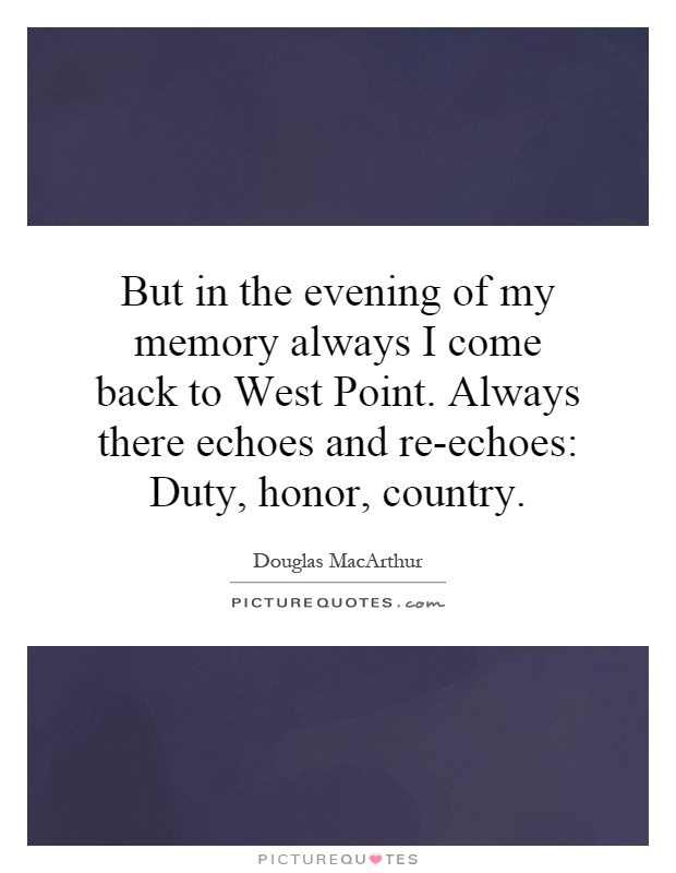Memories Coming Back Quotes: But In The Evening Of My Memory Always I Come Back To West