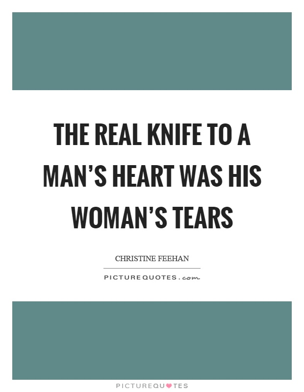 Realistic Knife In The Heart Drawing: Christine Feehan Quotes & Sayings (82 Quotations