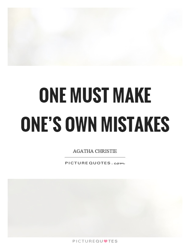 One must make one's own mistakes Picture Quote #1