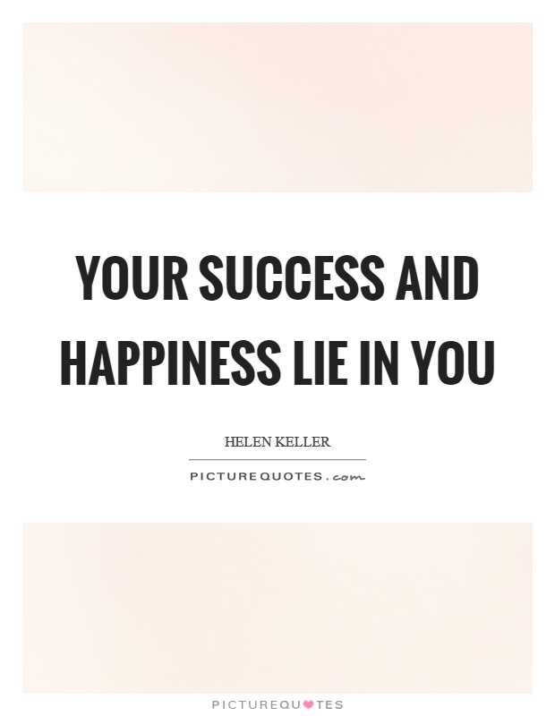 Quotes For Success And Happiness: Your Success Quotes & Sayings