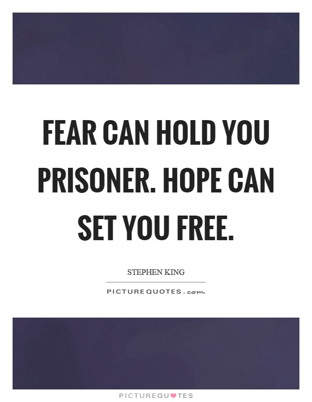 Fear can hold you prisoner. Hope can set you free Picture Quote #1