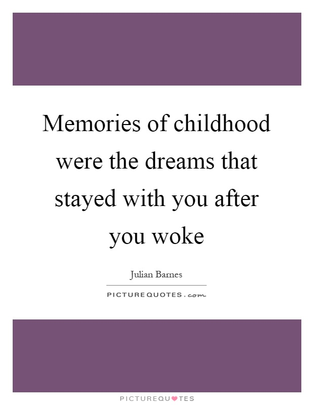 Childhood Memories Quotes & Sayings | Childhood Memories ...