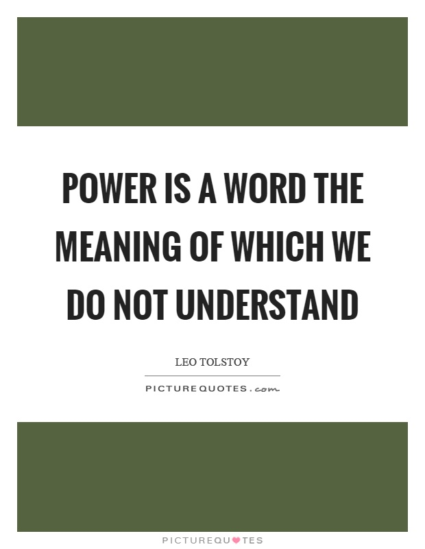 Power is a word the meaning of which we do not understand Picture Quote #1