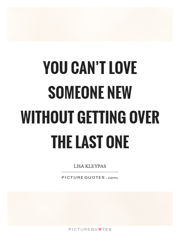Quotes about getting over someone you love