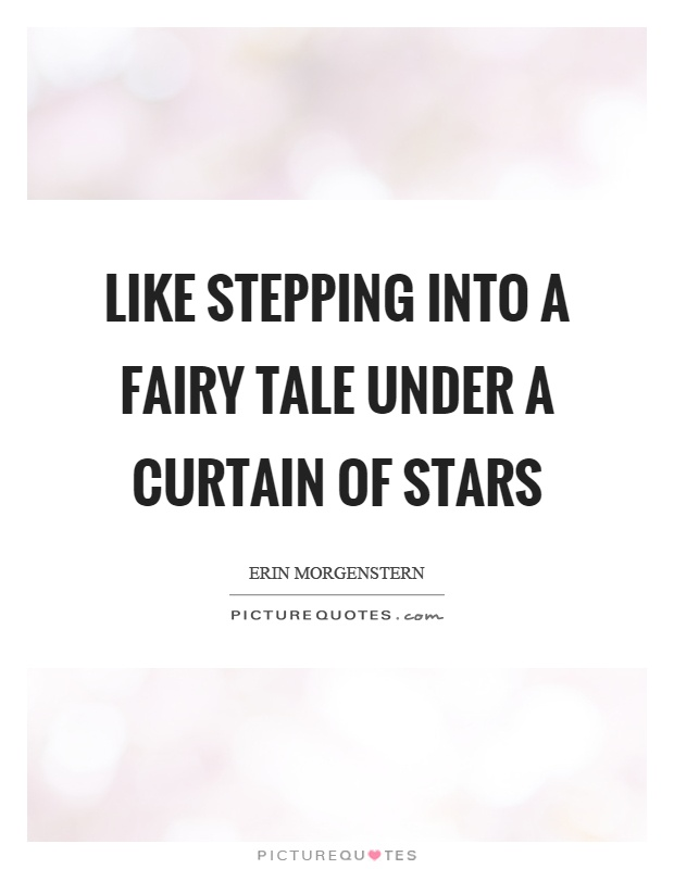 Like stepping into a fairy tale under a curtain of stars Picture Quote #1
