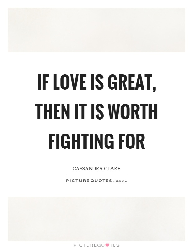 Lyric lyrics for a girl worth fighting for : Fighting For Love Quotes & Sayings | Fighting For Love Picture Quotes
