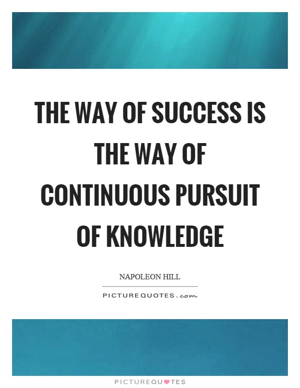 The way of success is the way of continuous pursuit of knowledge Picture Quote #1