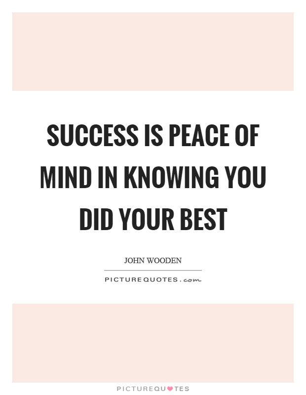 Success is peace of mind in knowing you did your best Picture Quote #1