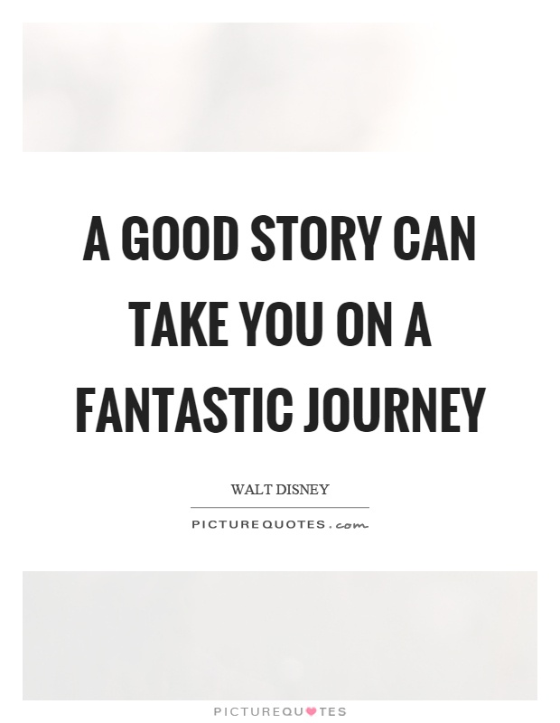 A good story can take you on a fantastic journey | Picture Quotes