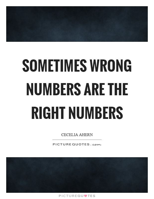 Sometimes wrong numbers are the right numbers Picture Quote #1