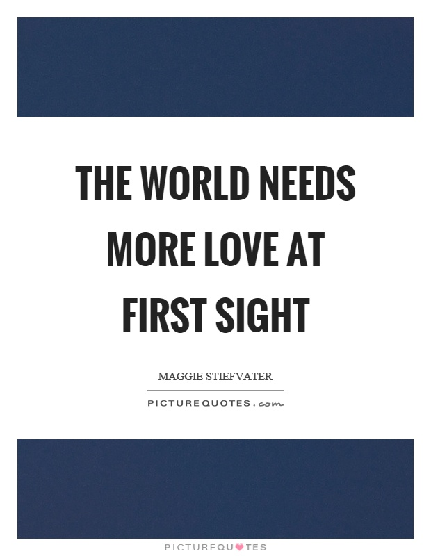 Love At First Sight Quotes & Sayings Love At First Sight Picture ...
