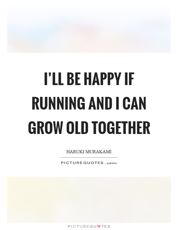 we can grow old together