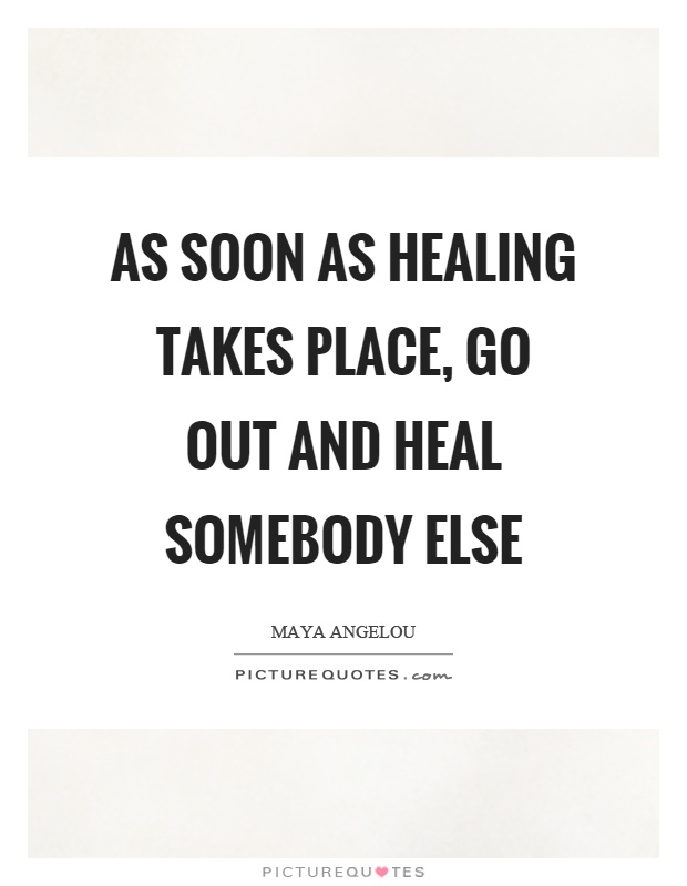 As soon as healing takes place, go out and heal somebody else Picture Quote #1