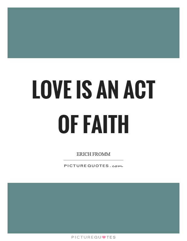 Love is an act of faith Picture Quote #1
