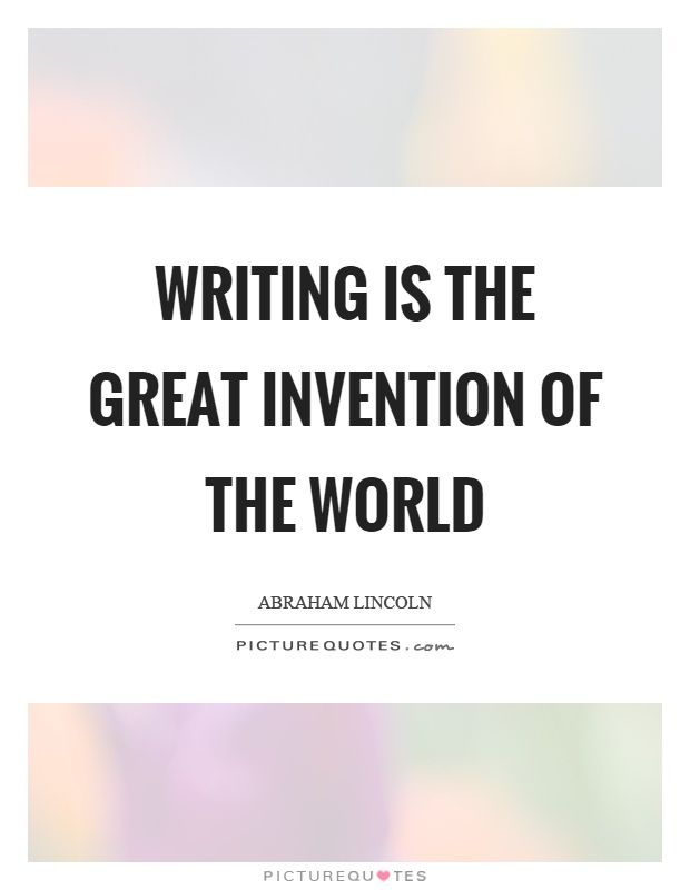 Writing is the great invention of the world Picture Quote #1