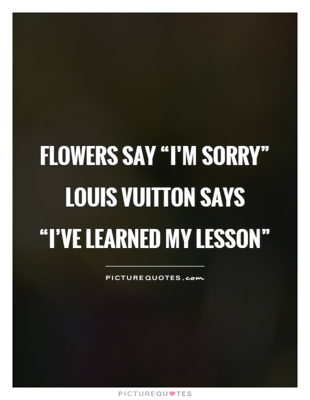 Vuitton Quotes | Vuitton Sayings