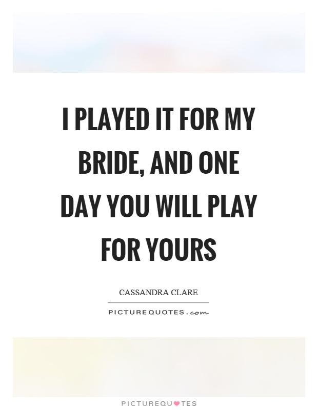 Bride Quotes | Bride Sayings | Bride Picture Quotes