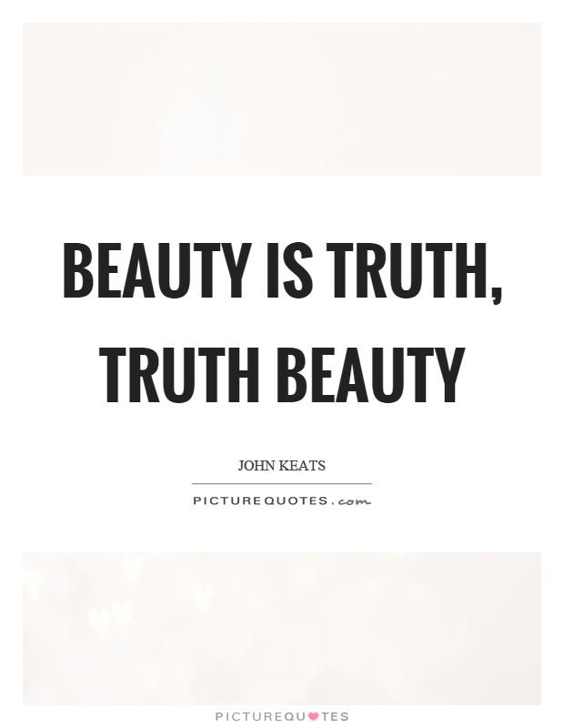 beauty is truth truth beauty
