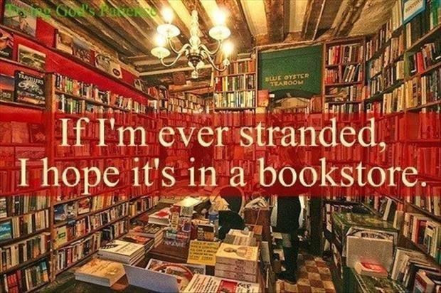If I'm ever stranded I hope it's in a bookstore Picture Quote #1