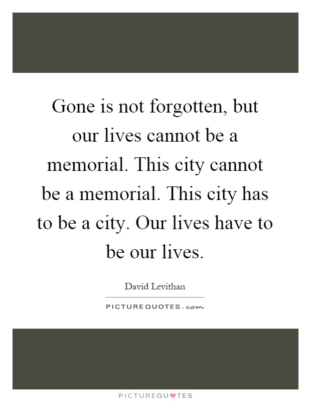 Gone But Not Forgotten Quotes Magnificent Forgotten Quotes  Forgotten Sayings  Forgotten Picture Quotes