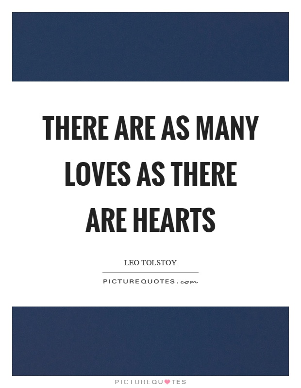There are as many loves as there are hearts Picture Quote #1