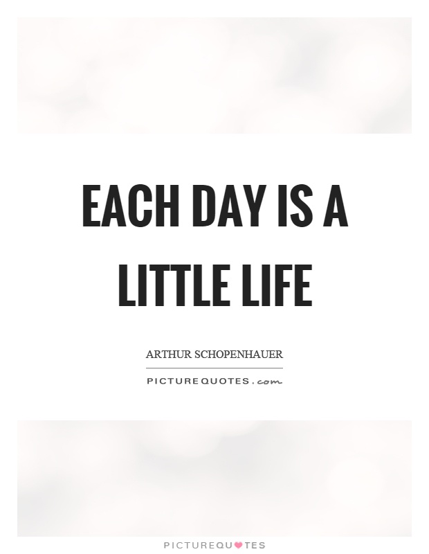 Each day is a little life Picture Quote #1