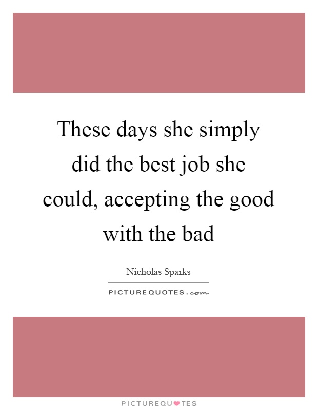 Good Days And Bad Days Quotes & Sayings | Good Days And Bad ...