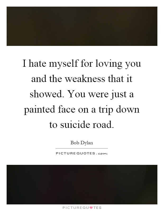 quotes about hating myself - photo #18